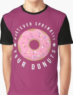 Whatever Sprinkles Your Donuts T Shirt Graphic T-Shirt