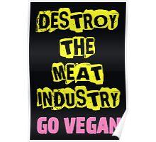 Destroy the Meat Industry: Go Vegan Poster