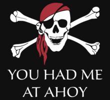 You Had Me At Ahoy by DesignFactoryD