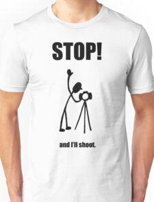 "Photographer ""STOP! - And I'll Shoot"" Cartoon Unisex T-Shirt"