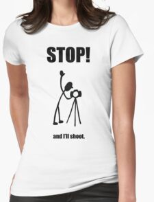 """Photographer """"STOP! - And I'll Shoot"""" Cartoon Womens Fitted T-Shirt"""