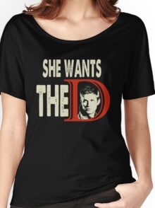 She Wants The D - She Wants The Dean  Women's Relaxed Fit T-Shirt