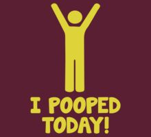 I Pooped Today! by DesignFactoryD