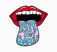 Drop Acid Not Bombs Unisex T-Shirt