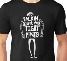 Tight Pants - white Unisex T-Shirt