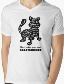 There's nothing wrong about selfishness T-Shirt