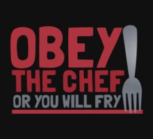 Obey the CHEF or you will FRY by jazzydevil
