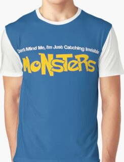 Dont Mind Me, Im Just Catching Invisible MONSTERS Graphic T-Shirt