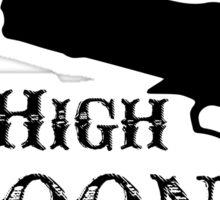 It's High Noon Sticker