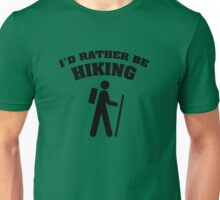 I'd Rather Be Hiking Unisex T-Shirt