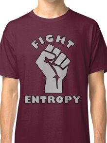 FIGHT ENTROPY Classic T-Shirt