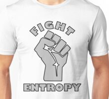 FIGHT ENTROPY Unisex T-Shirt
