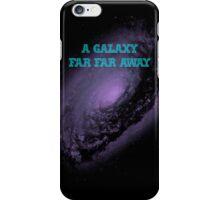 A Galaxy Far Far Away iPhone Case/Skin