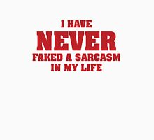 I Have Never Faked A Sarcasm In My Life Womens Fitted T-Shirt