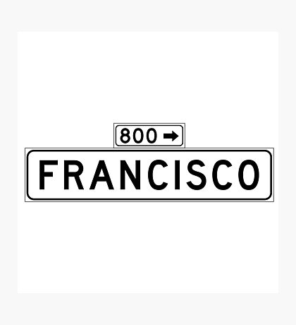 Francisco St., San Francisco Street Sign, USA Photographic Print