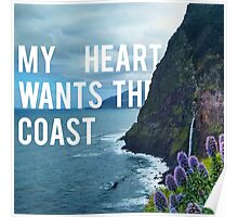 My Heart Wants The Coast Poster
