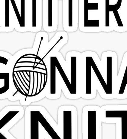 Knitters Gonna Knit Sticker