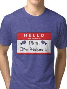 Mrs. Jim Halpert Tri-blend T-Shirt