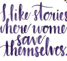Stories Where Women Save Themselves Sticker