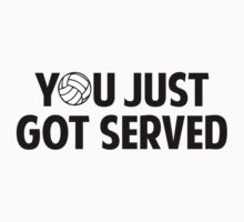 You Just Got Served by DesignFactoryD