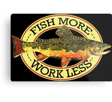 Humorous Fishing Metal Print