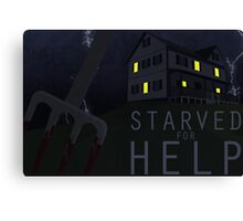 Starved For Help Canvas Print