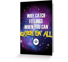 Why Catch Feelings? Greeting Card