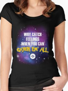 Why Catch Feelings? Women's Fitted Scoop T-Shirt