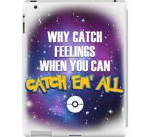 Why Catch Feelings? iPad Case/Skin