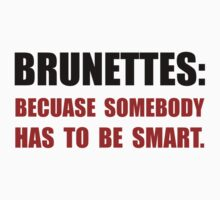 Brunettes Smart Baby Tee