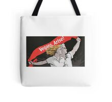 Vegans, Arise! Tote Bag
