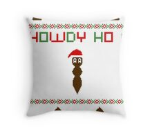 Howdy ho !  Throw Pillow