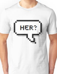 """Her?"" Unisex T-Shirt"