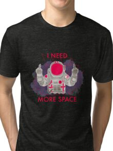 I Need More Space Tri-blend T-Shirt