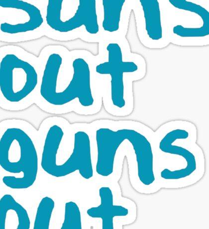 Sun's Out Guns Out - 22 Jump Street Sticker