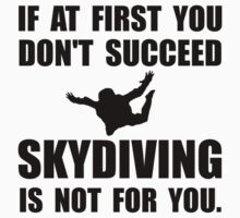 Skydiving Not For You Kids Tee