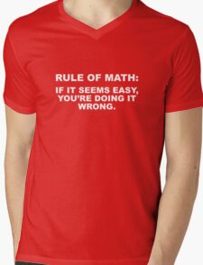 Rule Of Math: If It Seems Easy, You're Doing It Wrong. Mens V-Neck T-Shirt