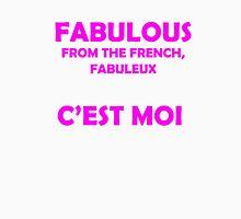 Fabulous - C'est moi (Pink) Unisex T-Shirt