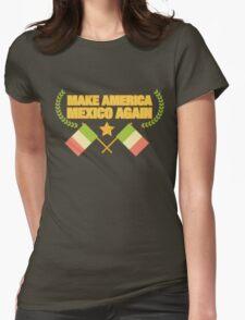 Make American Mexico Again! T-Shirt