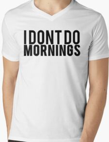 I Dont Do Mornings Mens V-Neck T-Shirt