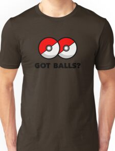 Got Pokemon Go Poke Balls? Unisex T-Shirt