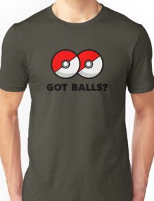 Got Pokemon Go Poke Balls? Unisex T-Shirt