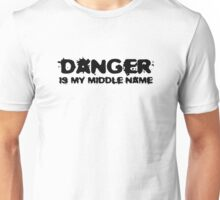 Danger Is My Middle Name Badass Funny Cool Gym Unisex T-Shirt