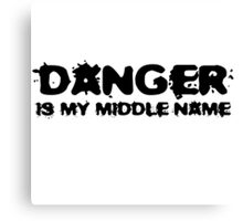 Danger Is My Middle Name Badass Funny Cool Gym Canvas Print