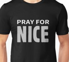 Pray For Nice Unisex T-Shirt