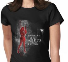 chainsaws are a girls best friend Womens Fitted T-Shirt