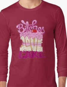 Bitches Love Cake Long Sleeve T-Shirt