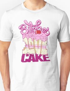 Bitches Love Cake T-Shirt