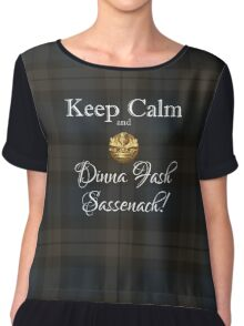 Keep calm and Dinna Fash Sassensch! Chiffon Top