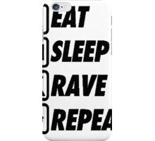 Eat Sleep Rave Repeat [BLACK] iPhone Case/Skin